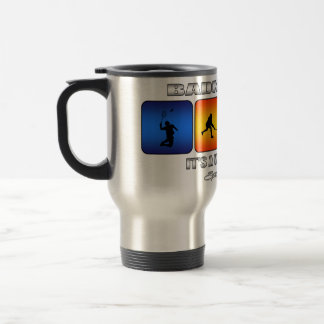 Cool Badminton It Is A Way Of Life Travel Mug