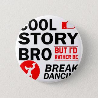 Cool break dancing designs 6 cm round badge