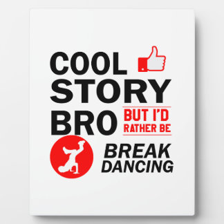 Cool break dancing designs plaque