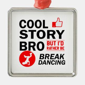 Cool break dancing designs Silver-Colored square decoration