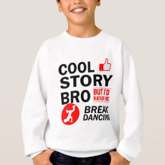 Cool break dancing designs sweatshirt