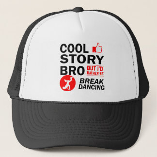 Cool break dancing designs trucker hat