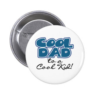 Cool Dad to a Cool Kid 6 Cm Round Badge