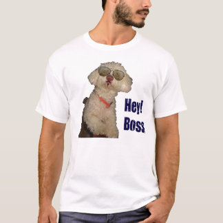 "cool dog says ""hey boss!"" T-Shirt"