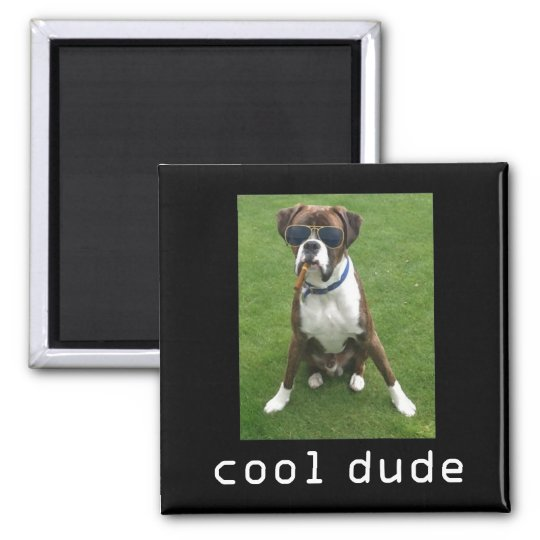 Cool Dude Dog Magnet
