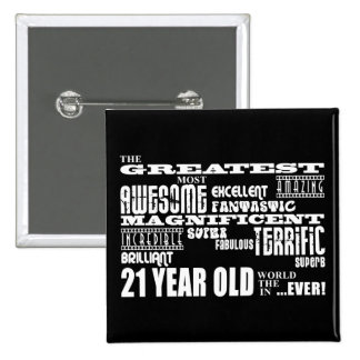 Cool Fun 21st Birthday Party Greatest 21 Year Old 15 Cm Square Badge