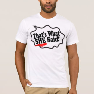 Cool Funny That's What She Said Remix Art T Shirt