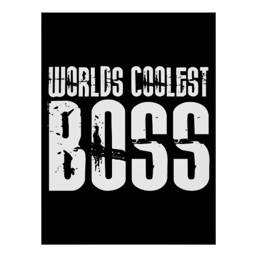 Cool Gifts for Bosses : Worlds Coolest Boss Poster