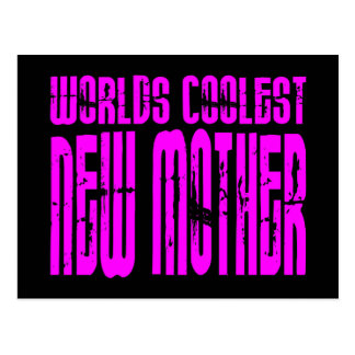 Cool Gifts for New Moms : Pink Coolest New Mother Postcard