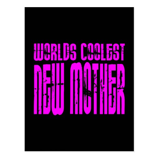Cool Gifts for New Moms : Pink Coolest New Mother Post Card