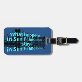 Cool graphic message about San Francisco... Luggage Tag
