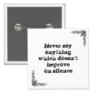 Cool great simple wisdom philosophy tao sentence 15 cm square badge