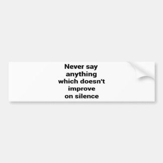 Cool great simple wisdom philosophy tao sentence bumper sticker