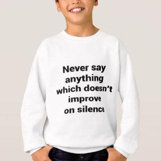 Cool great simple wisdom philosophy tao sentence sweatshirt