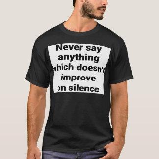 Cool great simple wisdom philosophy tao sentence T-Shirt