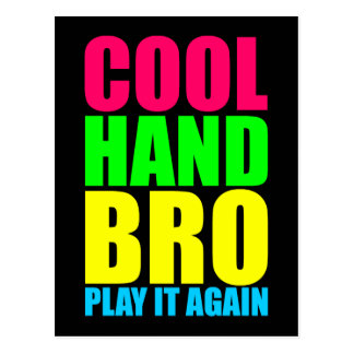 COOL HAND BRO PLAY IT AGAIN POSTCARDS