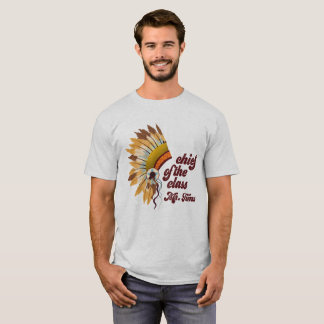 Cool Indian Chief - Chief Of The Class Mr. Tims T-Shirt