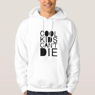 Cool Kids Can't Die hoodie