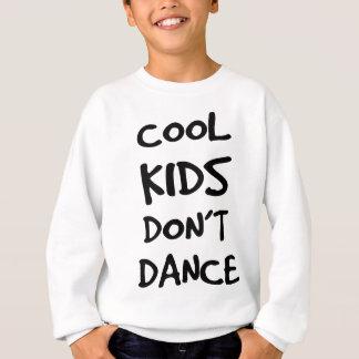 Cool kids don't dance sweatshirt