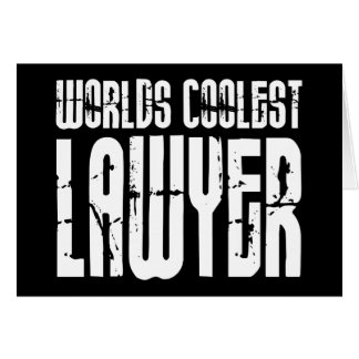 Cool Lawyers : Worlds Coolest Lawyer Greeting Card