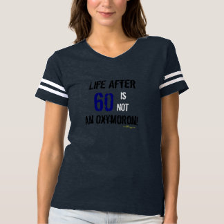 Cool Life After 60 Ironic Birthday T-Shirt
