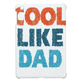 cool like dad case for the iPad mini