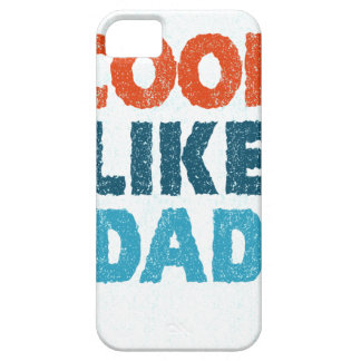 cool like dad case for the iPhone 5