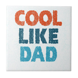 cool like dad ceramic tile