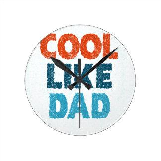 cool like dad round clock