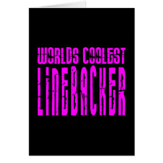Cool Linebackers Pink : Worlds Coolest Linebacker Greeting Card