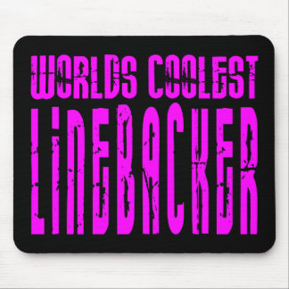 Cool Linebackers Pink : Worlds Coolest Linebacker Mouse Pad