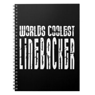 Cool Linebackers : Worlds Coolest Linebacker Note Book