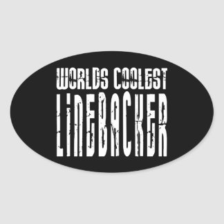 Cool Linebackers : Worlds Coolest Linebacker Oval Sticker
