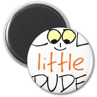 Cool little dude magnet