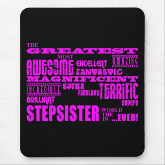 Cool Modern Fun Stepsisters : Greatest Stepsister Mouse Pad