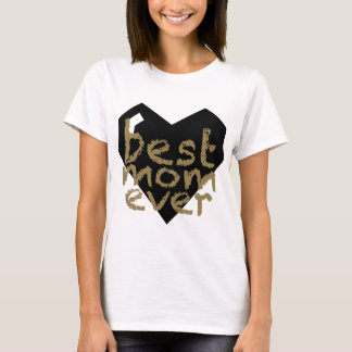Cool Mother's Day Gift! Best Mom Ever Gold Chalk T-Shirt