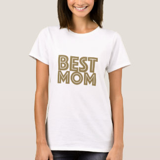 Cool Mother's Day Gift! Best Mom T-Shirt