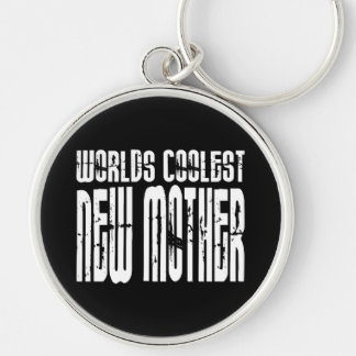 Cool New Moms Baby Showers : Coolest New Mother Keychain