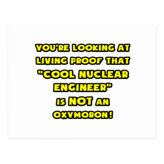 Cool Nuclear Engineer Is NOT an Oxymoron Post Card