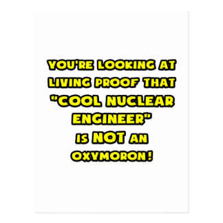 Cool Nuclear Engineer Is NOT an Oxymoron Postcard