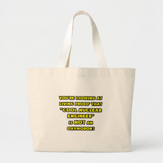 Cool Nuclear Engineer Is NOT an Oxymoron Tote Bags