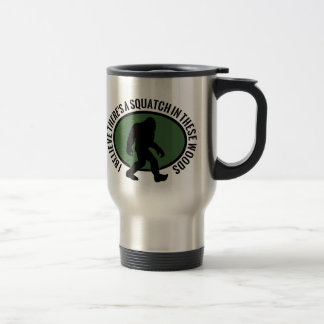 Cool Oval Squatch In These Woods Stainless Steel Travel Mug