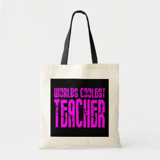 Cool Pink Gifts 4 Teachers Worlds Coolest Teacher Budget Tote Bag