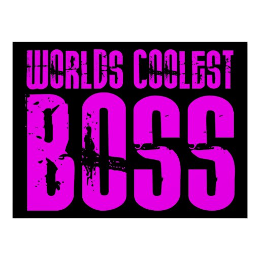 Cool Pink Gifts for Bosses : Worlds Coolest Boss Poster