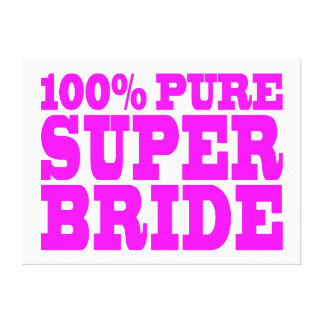 Cool Pink Gifts for Brides : 100% Pure Super Bride Gallery Wrap Canvas