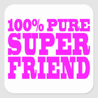 Cool Pink Gifts for Friends : Super Friend Square Sticker