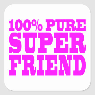 Cool Pink Gifts for Friends Super Friend Square Stickers