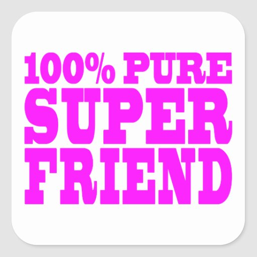 Cool Pink Gifts for Friends : Super Friend Square Stickers