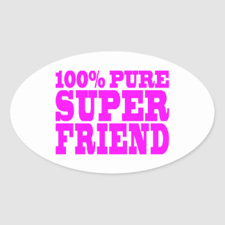 Cool Pink Gifts for Friends : Super Friend Oval Sticker