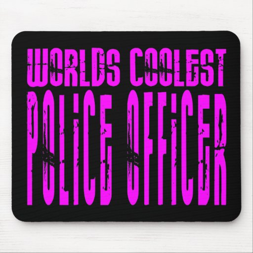 Cool Police Girl : Worlds Coolest Police Officer Mousepad